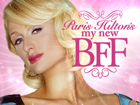 Paris Hilton's My New BFF
