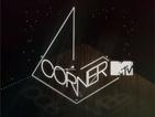 Corner MTV