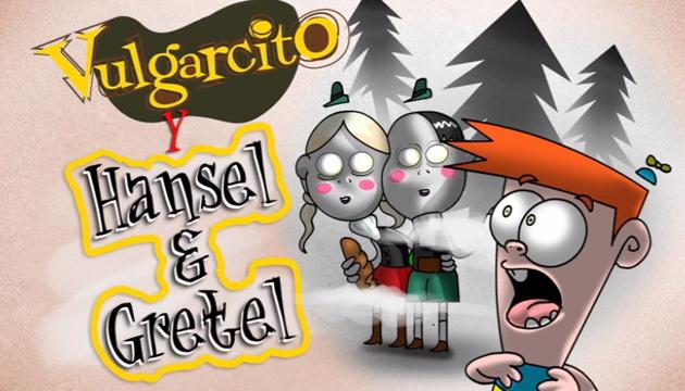 Vulgarcito, Hansel y Gretel