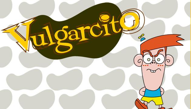 ¡Nuevos episodios de Vulgarcito!